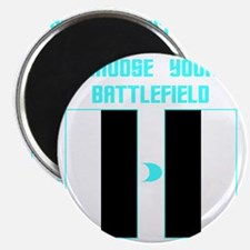 choose your battlefield Magnet