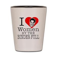 I love women by the binder full Mitt Ro Shot Glass