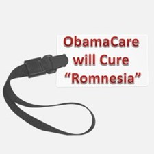 ObamaCare will cure Romnesia Luggage Tag