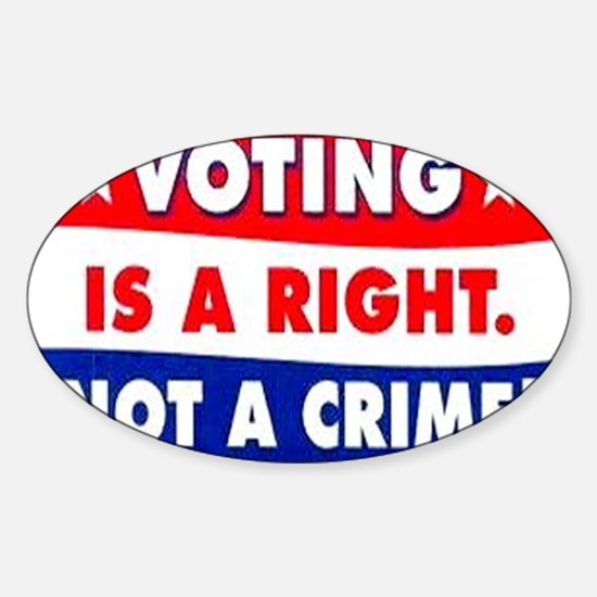 Voting is a right Sticker (Oval)