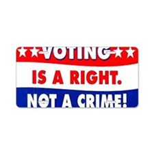Voting is a right Aluminum License Plate