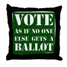 VOTEasifnooneelsegetsaBALLOT Throw Pillow