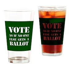 VOTEasifnooneelsegetsaBALLOT-round Drinking Glass