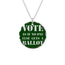 VOTEasifnooneelsegetsaBALLOT Necklace