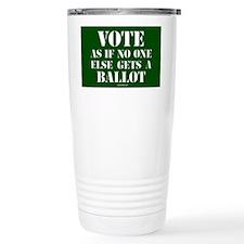 VOTE as if no one else  Travel Mug