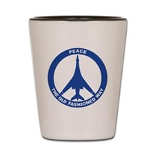 B-1B - Peace The Old Fashioned Way Shot Glass