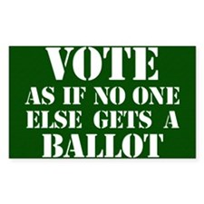 VOTE as if no one else gets a  Decal
