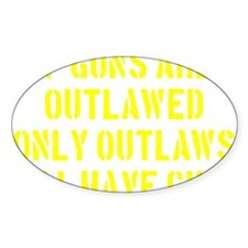 If Guns Are Outlawed... Decal