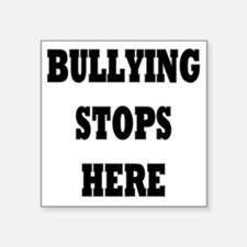 "Bullying Stops Here Square Sticker 3"" x 3"""