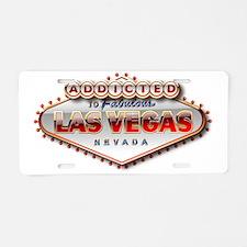 Vegas Addicted Aluminum License Plate