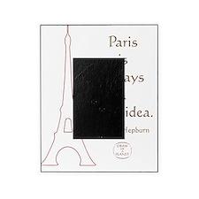 PARIS IS ALWAYS A GOOD IDEA Picture Frame