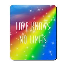 Rainbow Love Knows No Limits Mousepad