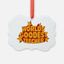 World Goodest Teecher Ornament