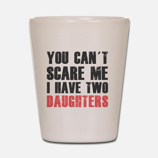 I have two daughters Shot Glass