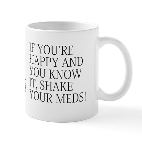 Shake your meds Mug