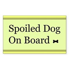Spoiled Dog On Board Rectangle Decal