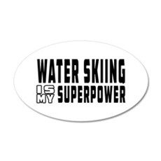 Water Skiing Is My Superpower 35x21 Oval Wall Deca