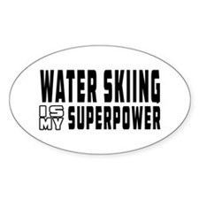 Water Skiing Is My Superpower Decal