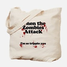 when the zombies attack im so tripping yo Tote Bag