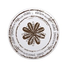 think positive Ornament (Round)