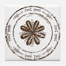 feel good Tile Coaster