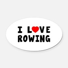 I Love Rowing Oval Car Magnet