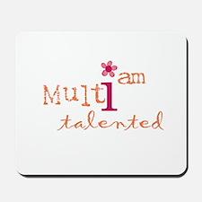 i am multi talented (orange) Mousepad