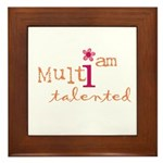 i am multi talented (orange) Framed Tile