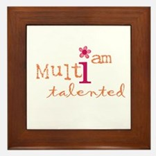 i am multi talented (orange) Framed Tile