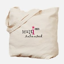i am multi talented Tote Bag
