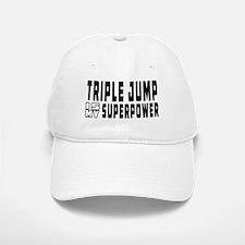 Triple Jump Is My Superpower Baseball Baseball Cap