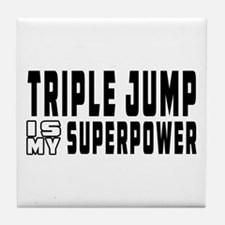 Triple Jump Is My Superpower Tile Coaster