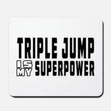 Triple Jump Is My Superpower Mousepad