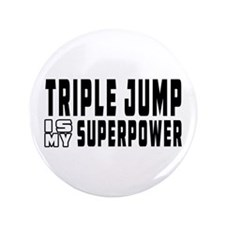 """Triple Jump Is My Superpower 3.5"""" Button"""