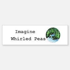 Imagine Whirled Peas Bumper Bumper Sticker