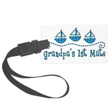Grandpas 1st Mate Luggage Tag