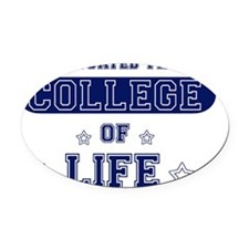 College of Life Oval Car Magnet