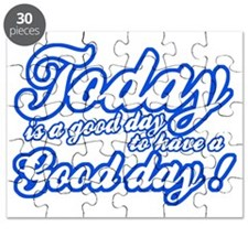 Today is a good day to have a good day Puzzle