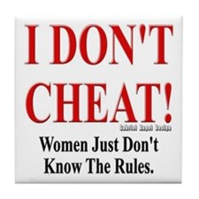 I Don't Cheat (Men's) Tile Coaster