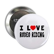 """I Love Rodeo Riding 2.25"""" Button"""