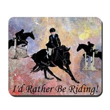 Id Rather Be Riding! Horse Mousepad