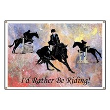 Id Rather Be Riding! Horse Banner