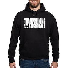Trampolining Is My Superpower Hoodie