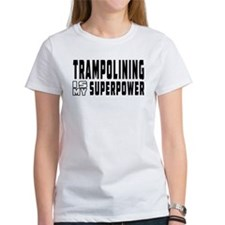 Trampolining Is My Superpower Tee