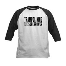 Trampolining Is My Superpower Tee