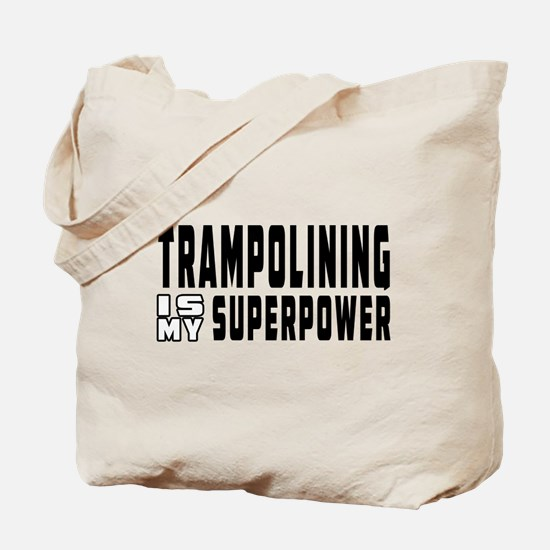 Trampolining Is My Superpower Tote Bag