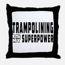 Trampolining Is My Superpower Throw Pillow