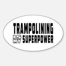 Trampolining Is My Superpower Decal