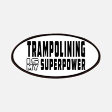 Trampolining Is My Superpower Patches