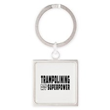 Trampolining Is My Superpower Square Keychain